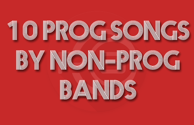 10 Prog Songs by Non-Prog Bands
