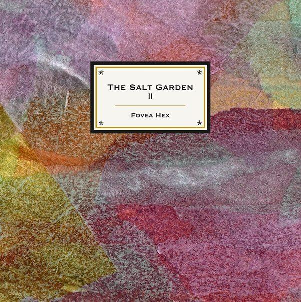 Fovea Hex - The Salt Garden II