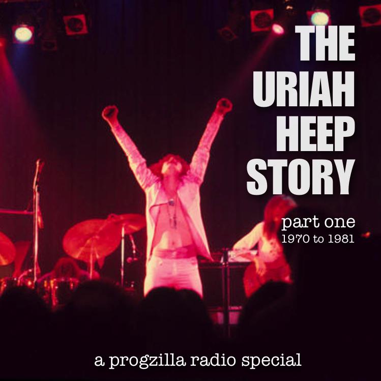 The Uriah Heep Story Part One Progzilla Radio