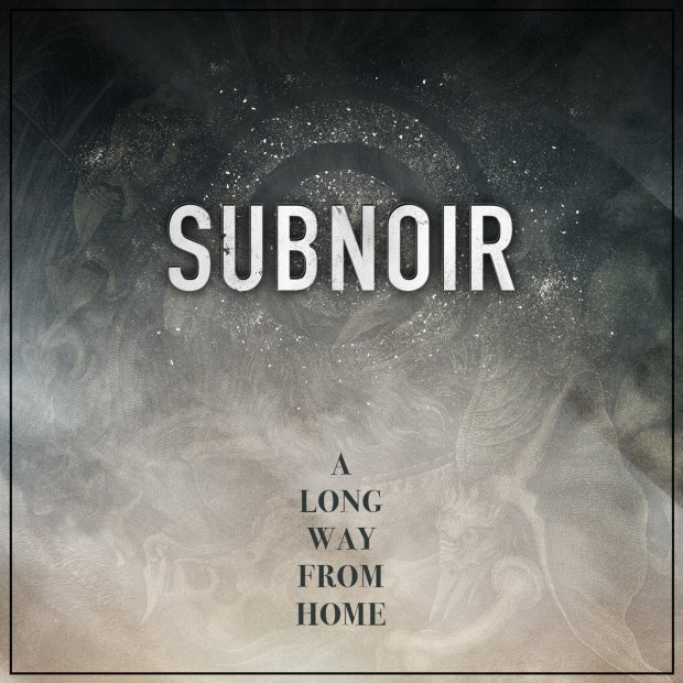 Subnoir - A Long Way from Home