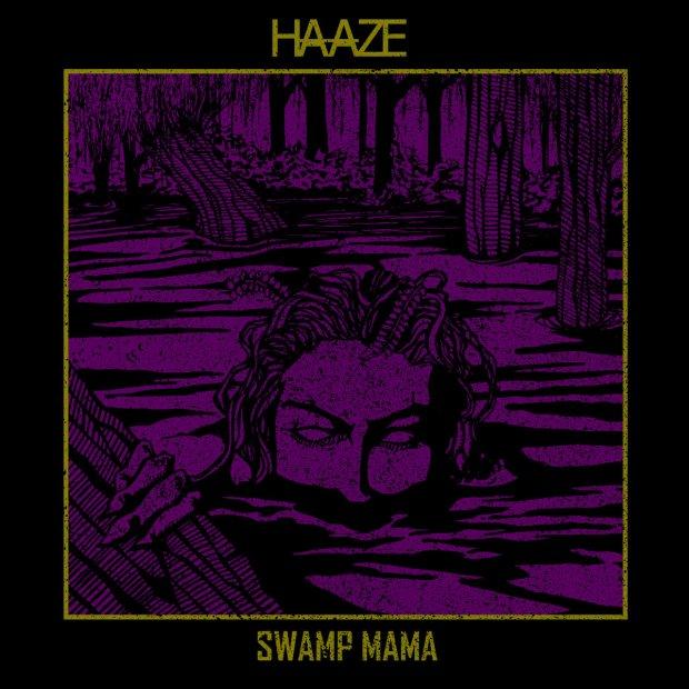 HAAZE - Swamp Mama