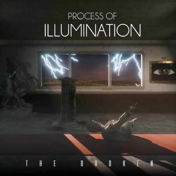 Process of Illumination - The Broken