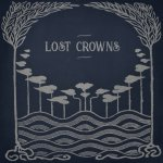 Lost Crowns - Every Night Something Happens