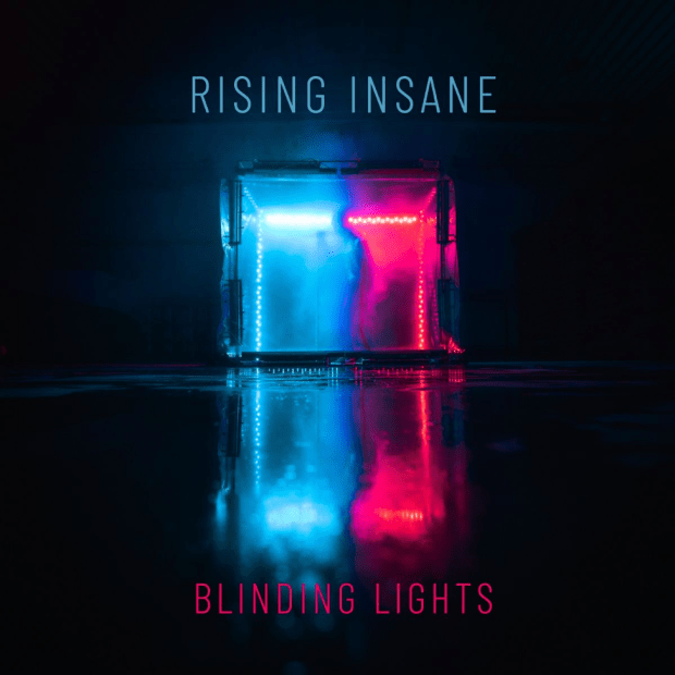 Rising Insane - Blinding Lights