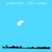 Sandro Perri – Soft Landings